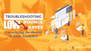 Troubleshooting Low Bounce Rates in Google Analytics: Uncovering the Deceit in Your Analytics