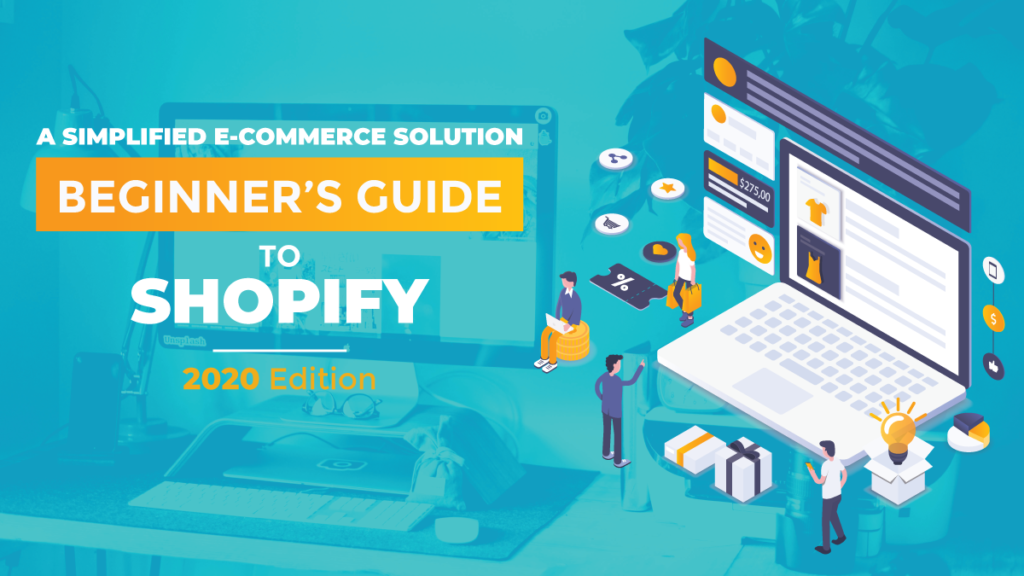 Beginner's Guide to Shopify - Learn how to use Shopify E-Commerce